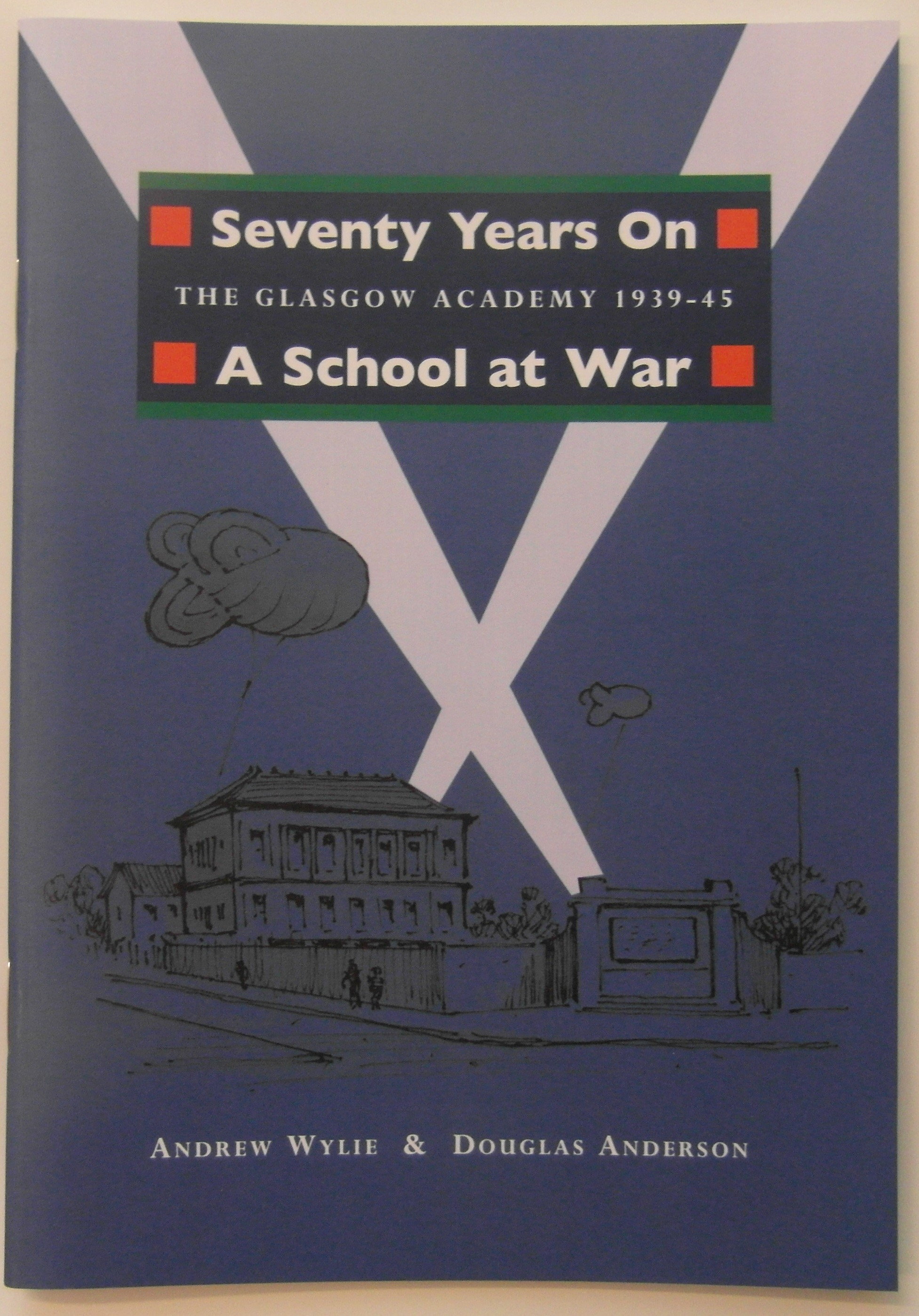 Seventy Years On, A School at War